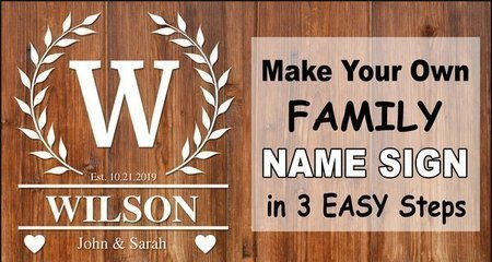 Guide for Family Name Signs. Create free printable Family Established Signs in seconds using online generator.  Great for wedding and anniversary gifts, bridal shower presents, and wood home wall decor.  Cricut, Silhouette, and DIY woodworking projects and crafts