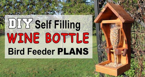 DIY Homemade Wine Bottle Bird Feeder Plans