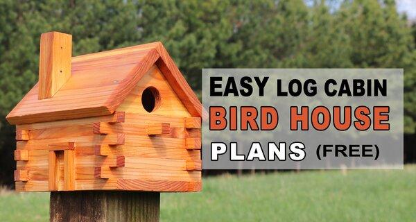 Free Bird House Plans (Log Cabin) – EASY Homemade Bird Box.