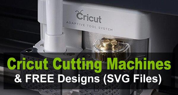 Cricut Cutting Machines (Designs, Patterns & SVG Cutting Files)