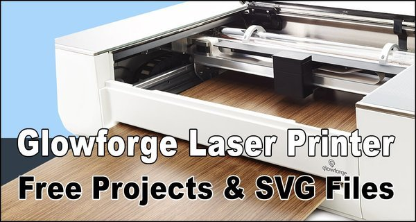 Glowforge Laser Printer (Projects, Patterns, and Designs)