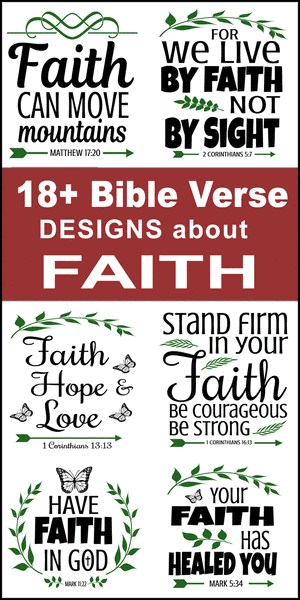 Free printable bundle of Bible Verses about faith, scripture passages, Cricut designs, DIY patterns, svg files, templates, clip art, stencils, silhouette, embroidery, cut files, design space, vector, crafts, laser cutting, and DIY crafts.