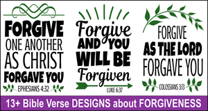 Bible verse designs about Forgiveness.