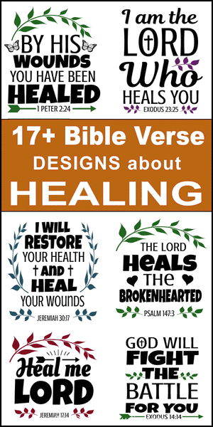 Free printable bundle of Bible Verses about healing, scripture passages, Cricut designs, DIY patterns, svg files, templates, clip art, stencils, silhouette, embroidery, cut files, design space, vector, crafts, laser cutting, and DIY crafts.