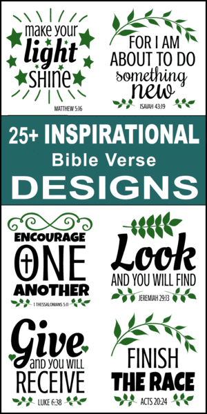 Free printable bundle of Inspirational Bible Quotes and verses, scripture passages, Cricut designs, DIY patterns, svg files, templates, clip art, stencils, silhouette, embroidery, cut files, design space, vector, crafts, laser cutting, and DIY crafts.