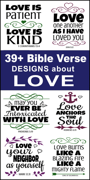 Free printable DIY bundle of Bible Verses About Love, Cricut designs, patterns, svg files, templates, clip art, stencils, silhouette, embroidery, cut files, design space, vector, crafts, laser cutting, and DIY crafts.