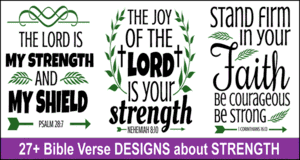 Bible verse designs about Strength.