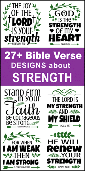 Free printable bundle of Bible Verses about Strength, scripture passages, Cricut designs, DIY patterns, svg files, templates, clip art, stencils, silhouette, embroidery, cut files, design space, vector, crafts, laser cutting, and DIY crafts.