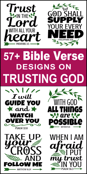 Free printable bundle of Bible Verses about trusting God, Lord, Jesus, scripture passages, Cricut designs, DIY patterns, svg files, templates, clip art, stencils, silhouette, embroidery, cut files, design space, vector, crafts, laser cutting, and DIY crafts.