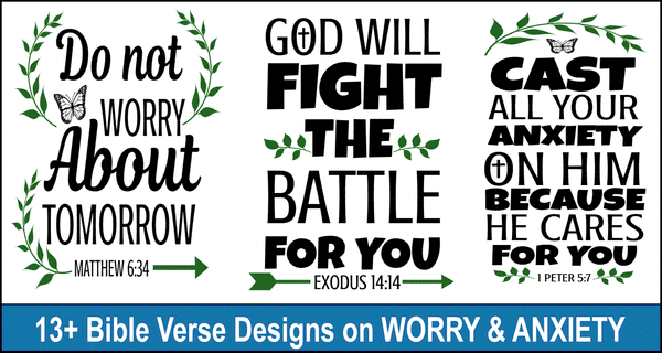 Bible Verse Designs on Worry (Calming Scriptures for Anxiety)
