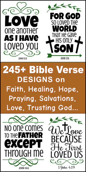 Free printable bundle of Bible Verse designs, Quotes, scripture passages, God, Jesus, Lord, faith, forgiveness, healing, hope, inspiration, love, praying, salvation, strength, trusting, worry, Cricut designs, patterns, svg files, templates, clip art, stencils, silhouette, embroidery, cut files, design space, vector, crafts, laser cutting, and DIY crafts.