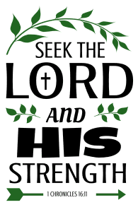 1 Chronicles 16:11 Seek the Lord and His strength, bible verses, scripture verses, svg files, passages, sayings, cricut designs, silhouette, embroidery, bundle, free cut files, design space, vector.