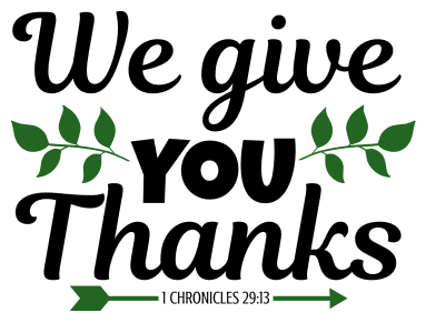 1 Chronicles 29:13  We give you thanks, bible verses, scripture verses, svg files, passages, sayings, cricut designs, silhouette, embroidery, bundle, free cut files, design space, vector.