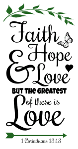 1 Corinthians 13:13 Faith, hope, and love, But the greatest of these is love, bible verses, scripture verses, svg files, passages, sayings, cricut designs, silhouette, embroidery, bundle, free cut files, design space, vector.