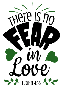 1 John 4:18 There is no fear in love , bible verses, scripture verses, svg files, passages, sayings, cricut designs, silhouette, embroidery, bundle, free cut files, design space, vector.