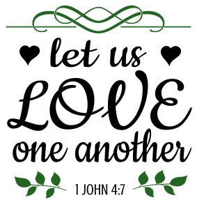 1 John 4:7 Let us love one another, bible verses, scripture verses, svg files, passages, sayings, cricut designs, silhouette, embroidery, bundle, free cut files, design space, vector.
