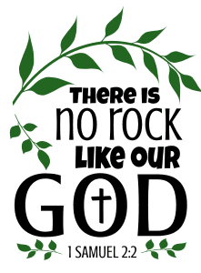 1 Samuel 2:2 There is no rock like our God, bible verses, scripture verses, svg files, passages, sayings, cricut designs, silhouette, embroidery, bundle, free cut files, design space, vector.