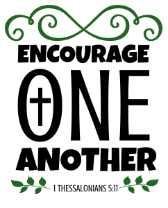 1 Thessalonians 5:11 Encourage one another, bible verses, scripture verses, svg files, passages, sayings, cricut designs, silhouette, embroidery, bundle, free cut files, design space, vector.