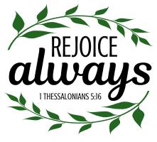 1 Thessalonians 5:16 Rejoice always, bible verses, scripture verses, svg files, passages, sayings, cricut designs, silhouette, embroidery, bundle, free cut files, design space, vector.