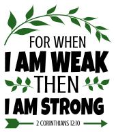 2 Corinthians 12:10 For when I am weak, then I am strong, bible verses, scripture verses, svg files, passages, sayings, cricut designs, silhouette, embroidery, bundle, free cut files, design space, vector.