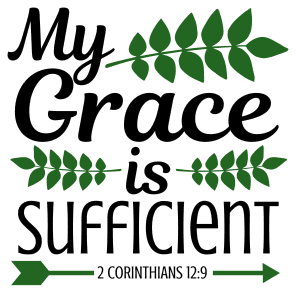 2 Corinthians 12:9 My grace is sufficient, bible verses, scripture verses, svg files, passages, sayings, cricut designs, silhouette, embroidery, bundle, free cut files, design space, vector.