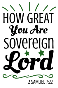 2 Samuel 7:22 How great you are sovereign Lord, bible verses, scripture verses, svg files, passages, sayings, cricut designs, silhouette, embroidery, bundle, free cut files, design space, vector.