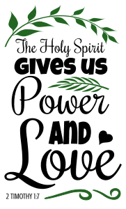 2 Timothy 1:7 The Holy Spirit gives us power and love, bible verses, scripture verses, svg files, passages, sayings, cricut designs, silhouette, embroidery, bundle, free cut files, design space, vector.