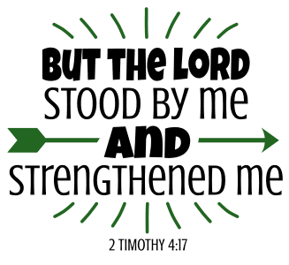 2 Timothy 4:17 But the Lord stood by me and strengthened me, bible verses, scripture verses, svg files, passages, sayings, cricut designs, silhouette, embroidery, bundle, free cut files, design space, vector.