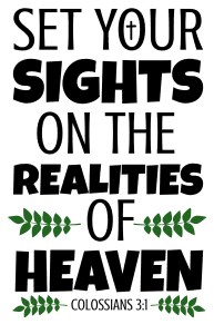 Colossians 3:1 Set your sights on the realities of heaven, bible verses, scripture verses, svg files, passages, sayings, cricut designs, silhouette, embroidery, bundle, free cut files, design space, vector.