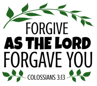 Colossians 3:13 Forgive as the Lord forgave you, bible verses, scripture verses, svg files, passages, sayings, cricut designs, silhouette, embroidery, bundle, free cut files, design space, vector.