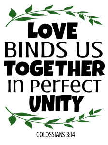 Colossians 3:14 Love binds us together in perfect unity, bible verses, scripture verses, svg files, passages, sayings, cricut designs, silhouette, embroidery, bundle, free cut files, design space, vector.