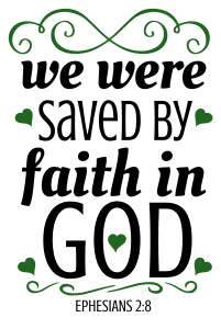 Ephesians 2:8 We were saved by faith in God, bible verses, scripture verses, svg files, passages, sayings, cricut designs, silhouette, embroidery, bundle, free cut files, design space, vector.