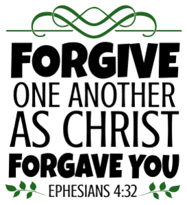 Ephesians 4:32 Forgive one another, as Christ forgave you, bible verses, scripture verses, svg files, passages, sayings, cricut designs, silhouette, embroidery, bundle, free cut files, design space, vector.