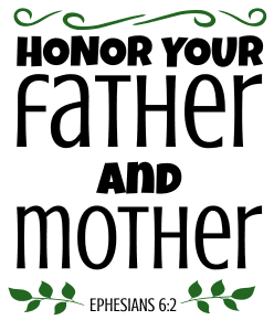Ephesians 6:2 Honor your father and mother, bible verses, scripture verses, svg files, passages, sayings, cricut designs, silhouette, embroidery, bundle, free cut files, design space, vector.