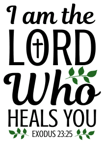 Exodus 23:25 I am the Lord who heals you, bible verses, scripture verses, svg files, passages, sayings, cricut designs, silhouette, embroidery, bundle, free cut files, design space, vector.