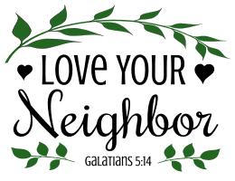 Galatians 5:14 Love your neighbor, bible verses, scripture verses, svg files, passages, sayings, cricut designs, silhouette, embroidery, bundle, free cut files, design space, vector.