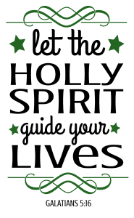 Galatians 5:16 Let the Holy Spirit guide your lives, bible verses, scripture verses, svg files, passages, sayings, cricut designs, silhouette, embroidery, bundle, free cut files, design space, vector.