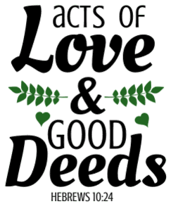 Hebrews 10:24 Acts of love and good deeds, bible verses, scripture verses, svg files, passages, sayings, cricut designs, silhouette, embroidery, bundle, free cut files, design space, vector.
