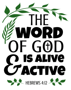 Hebrews 4:12 The word of God is alive and active, bible verses, scripture verses, svg files, passages, sayings, cricut designs, silhouette, embroidery, bundle, free cut files, design space, vector.
