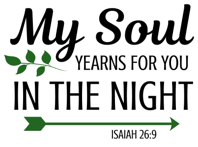 Isaiah 26:9 My soul yearns for you in the night, bible verses, scripture verses, svg files, passages, sayings, cricut designs, silhouette, embroidery, bundle, free cut files, design space, vector.