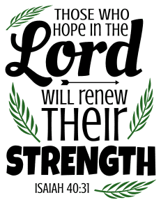 Isaiah 40:31 Those who hope in the Lord will renew their strength, bible verses, scripture verses, svg files, passages, sayings, cricut designs, silhouette, embroidery, bundle, free cut files, design space, vector.