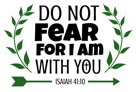 Isaiah 41:10 Do not fear, for I am with you, bible verses, scripture verses, svg files, passages, sayings, cricut designs, silhouette, embroidery, bundle, free cut files, design space, vector.
