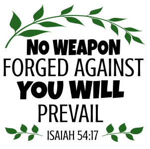 Isaiah 54:17 No weapon forged against you will prevail, bible verses, scripture verses, svg files, passages, sayings, cricut designs, silhouette, embroidery, bundle, free cut files, design space, vector.