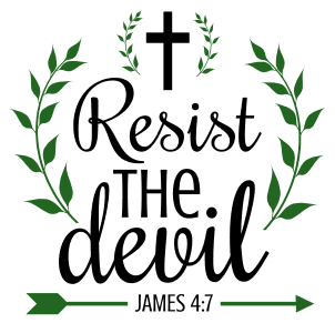 James 4:7 Resist the devil, bible verses, scripture verses, svg files, passages, sayings, cricut designs, silhouette, embroidery, bundle, free cut files, design space, vector.