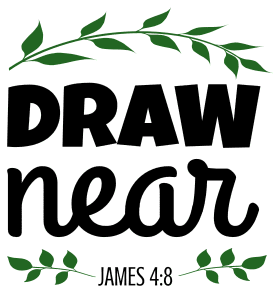 James 4:8 Draw near, bible verses, scripture verses, svg files, passages, sayings, cricut designs, silhouette, embroidery, bundle, free cut files, design space, vector.