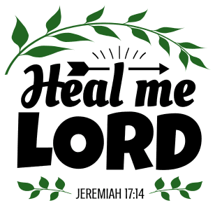 Jeremiah 17:14 Heal me Lord, bible verses, scripture verses, svg files, passages, sayings, cricut designs, silhouette, embroidery, bundle, free cut files, design space, vector.