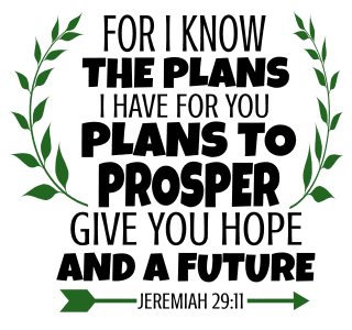 Jeremiah 29:11 For I know the plans I have for you, Plans to prosper, give you hope, and a future, bible verses, scripture verses, svg files, passages, sayings, cricut designs, silhouette, embroidery, bundle, free cut files, design space, vector.