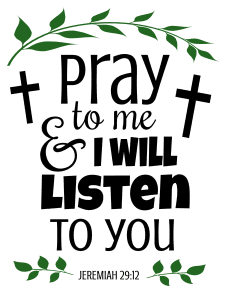 Jeremiah 29:12 Pray to me and I will listen to you, bible verses, scripture verses, svg files, passages, sayings, cricut designs, silhouette, embroidery, bundle, free cut files, design space, vector.