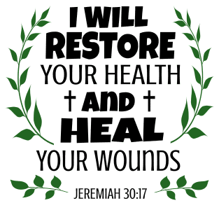 Jeremiah 30:17 I will restore your health and heal your wounds, bible verses, scripture verses, svg files, passages, sayings, cricut designs, silhouette, embroidery, bundle, free cut files, design space, vector.
