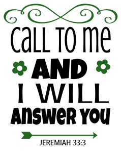 Jeremiah 33:3 Call to me and I will answer you, bible verses, scripture verses, svg files, passages, sayings, cricut designs, silhouette, embroidery, bundle, free cut files, design space, vector.